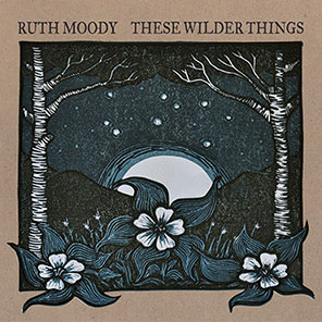 Ruth Moody - These Wilders Things